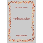 Ambassador by Freya Pickard Volume Two The Kaerling